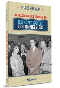 Pierre Stéphany - Années 50 3 : Ils ont egaye les annees 50.