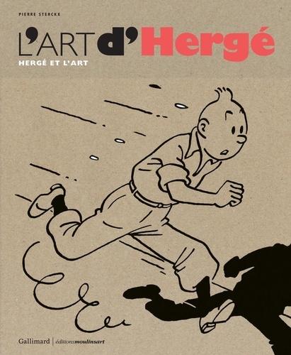Pierre Sterckx - L'art d'Hergé - Hergé et l'art.