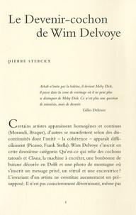 Pierre Sterckx - Le Devenir-cochon de Wim Delvoye.