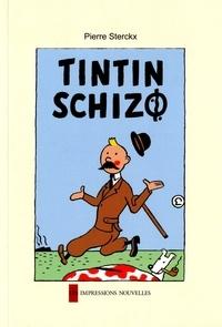 Pierre Sterckx - Tintin schizo.