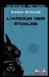 Pierre Stolze - L'amour des étoiles.