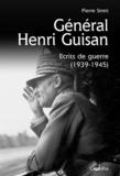 Pierre Streit - Général Henri Guisan - Ecrits de guerre (1939-1945).