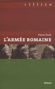 Pierre Streit - L'armée romaine.