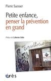 Pierre Suesser - Petite enfance, penser la prévention en grand.