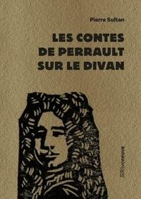 Pierre Sultan - Les contes de Perrault sur le divan.