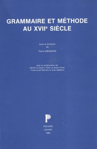 Pierre Swiggers - Grammaire et méthode au XVIIe siècle.