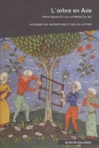 Pierre-Sylvain Filliozat et Michel Zink - L'arbre en Asie - Actes de colloque.