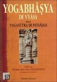 Pierre-Sylvain Filliozat - Le Yogabhâsya de Vyâsa - Sur le Yogasûtra de Patanjali.