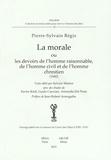 Pierre-Sylvain Régis - La morale ou les devoirs de l'homme raisonnable, de l'homme civil et de l'homme chrestien.