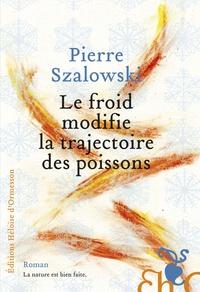 Pierre Szalowski - Le froid modifie la trajectoire des poissons.