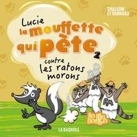 Pierre Szalowski et Magali Saint-Vincent - Lucie la mouffette qui pète contre les ratons morons.