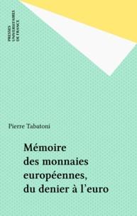 Pierre Tabatoni - Mémoire des monnaies européennes, du denier à l'euro.