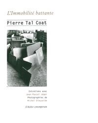 Pierre Tal Coat - L'Immobilité battante.