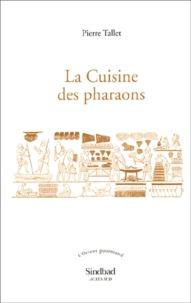 Pierre Tallet - La cuisine des pharaons.