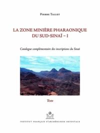 Pierre Tallet - La zone minière pharaonique du Sud-Sinaï - Volume 1, Catalogue complémentaire des inscriptions du Sinaï, 2 volumes.