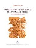 """Pierre Tallet - Les papyrus de la mer Rouge - Volume 1, Le """"journal de Merer"""" (papyrus Jarf A et B)."""