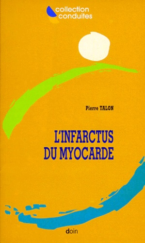 Pierre Talon - L'infarctus du myocarde.