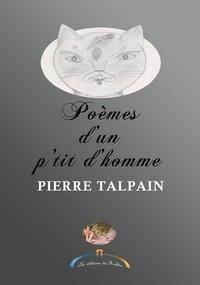 Pierre Talpain - Poème d'un p'tit homme.