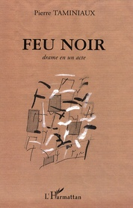 Pierre Taminiaux - Feu noir.
