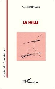 Pierre Taminiaux - La faille.
