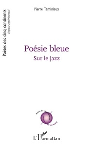 Pierre Taminiaux - Poésie bleue - Sur le jazz.