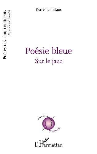 Poésie bleue. Sur le jazz