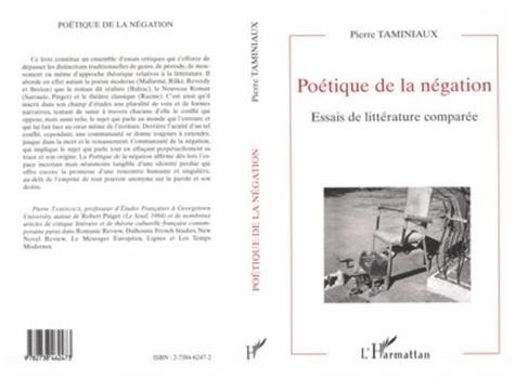 Pierre Taminiaux - Poétique de la négation - Essais de littérature comparée.