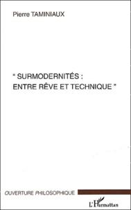 Pierre Taminiaux - Surmodernités : entre rêve et technique.