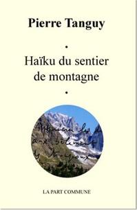 Pierre Tanguy - Haïku du sentier de montagne.