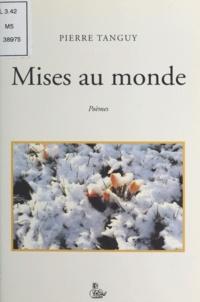 Pierre Tanguy - Mises au monde.