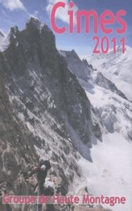 Groupe de Haute Montagne - Cimes N° 9/2011 : .