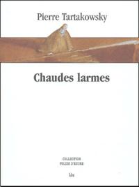 Pierre Tartakowsky - Chaudes larmes.