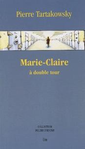 Pierre Tartakowsky - Marie-Claire à double tour.