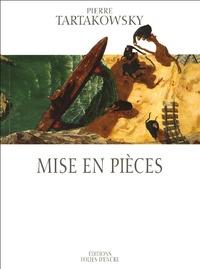 Pierre Tartakowsky - Mise en pièces.
