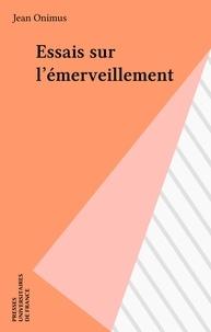 Pierre Teilhard de Chardin - Essais sur l'émerveillement.