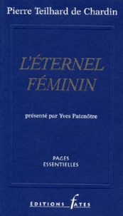Pierre Teilhard de Chardin - L'éternel féminin.