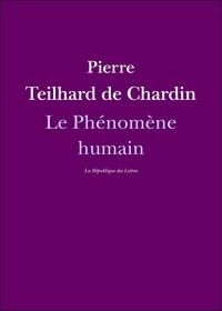 Pierre Teilhard de Chardin - Le Phénomène humain.