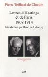 Pierre Teilhard de Chardin - Lettres d'Hastings et de Paris (1908-1914) - Oeuvres complètes XLIV.