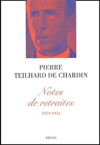 Pierre Teilhard de Chardin - Notes de retraites (1919-1954).
