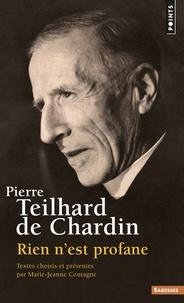 Pierre Teilhard de Chardin - Rien n'est profane.
