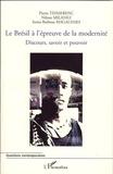 Pierre Teisserenc - Le Brésil à l'épreuve de la modernité - Discours, savoir et pouvoir.