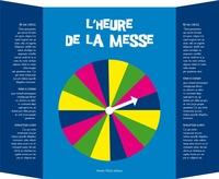 Pierre Téqui - L'heure de la messe - Une horloge pour suivre les étapes de la messe.