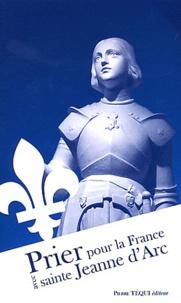 Pierre Téqui - Prier pour la France avec sainte Jeanne d'Arc.