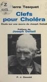 Pierre Tesquet et Joseph Delteil - Clefs pour Choléra - Étude sur une œuvre de Joseph Delteil.