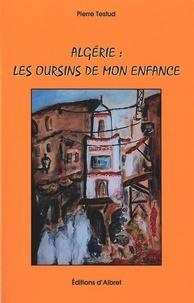 Pierre Testud - Algérie : les oursins de mon enfance.