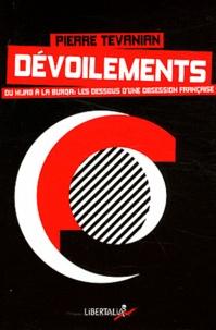 Pierre Tévanian - Dévoilements - Du hijab à la burqa : les dessous d'une obsession française.