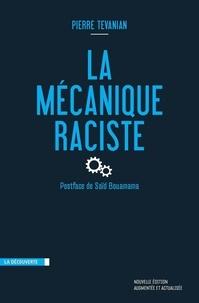 Pierre Tévanian - La mécanique raciste.