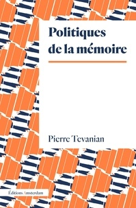 Pierre Tévanian - Politiques de la mémoire.