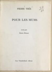 Pierre Thée et Denise Mennet - Pour les murs.