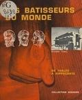 Pierre Theil - Les bâtisseurs du monde (1) - De Thalès à Hippocrate.